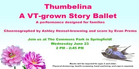 Thumbelina - A VT-grown Story Ballet tickets