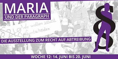 Maria und der Paragraph - WOCHE 12 - 14. Juni bis 20. Juni 2021 Tickets