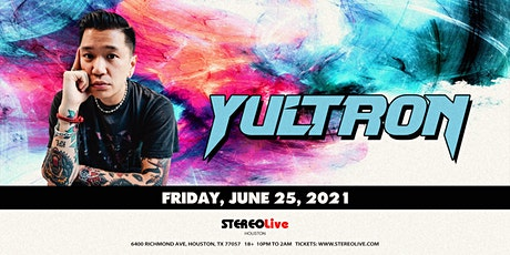 Yultron - Stereo Live Houston tickets
