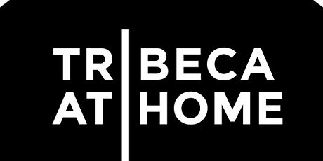 Tribeca at Home tickets