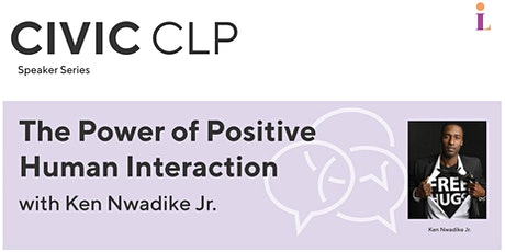 The Power of Positive Human Interaction with Ken Nwadike Jr. tickets