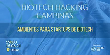 Meetup Biotech Campinas - Ambientes para Startups de Biotech tickets