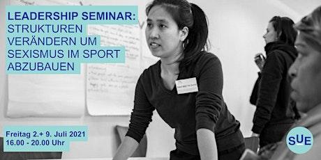 SUE Leadership Seminar: Strukturen verändern um Sexismus im Sport abzubauen Tickets