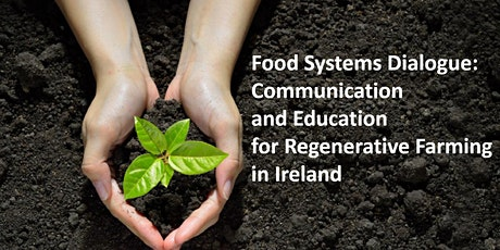 Food Systems Dialogue: Communication and Education For Regenerative Farming tickets