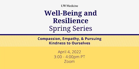 Well-Being & Resilience Series: Compassion, Empathy, Kindness to Ourselves tickets