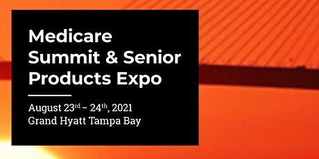 2021 Medicare Summit & Senior Products Expo tickets