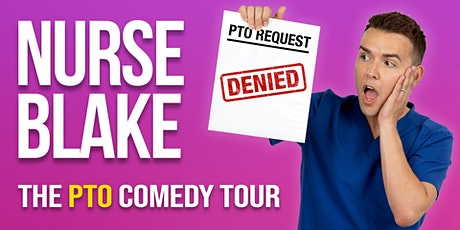 NURSE BLAKE: THE PTO COMEDY TOUR tickets