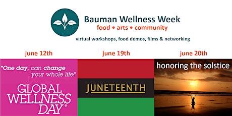 Bauman Wellness Week: Wellness Works, 9 Days a Week!  June 12th-20th, 2021 tickets