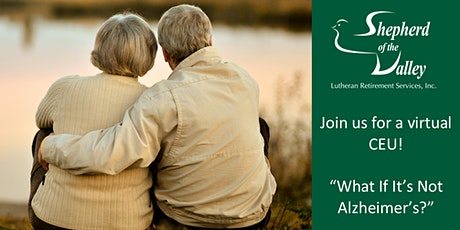 """Virtual CEU: """"What If It's Not Alzheimer's?"""" tickets"""