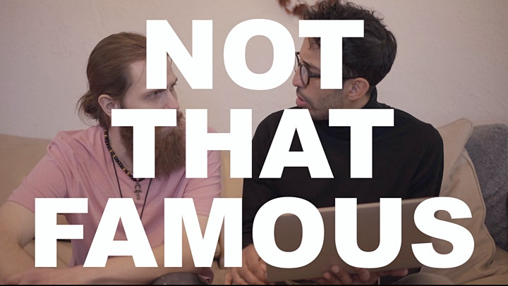 Not That Famous: Web Series and Stand-Up Comedy image