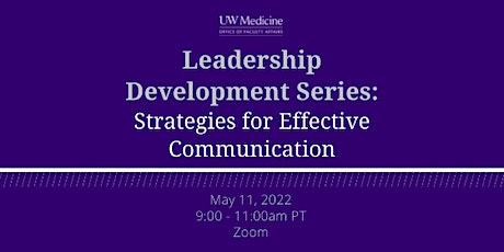 Leadership Development Series: Strategies for Effective Communication tickets