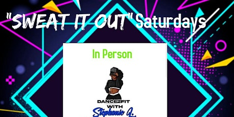 """D2F with Stephanie L """"Sweat It Out"""" Saturday Dance Fitness Class tickets"""