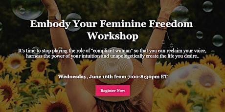 Embody Your Feminine Freedom Workshop tickets