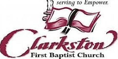 Clarkston First Baptist Church Re-Entry August 1, 2021 10:45am Service tickets