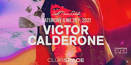 Victor Calderone @ Club Space Miami tickets