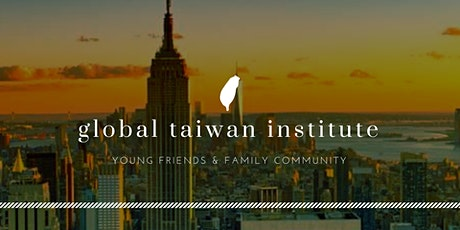Young Friends & Family: Taiwan's Leadership Role Among Democracies tickets