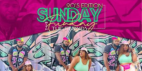 "90's Sunday Funday W/ The Floyd's & Gary ""Lil G"" Jenkins of Silk tickets"