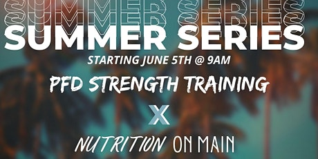 PFD x Nutrition on Main Summer Workout Series tickets