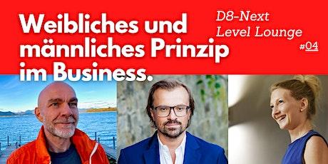 Weibliches und männliches Prinzip im Business – D8-Next Level-Lounge #04 Tickets