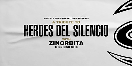 Tribute to HEROES DEL SILENCIO w/ Zinorbita tickets