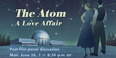 The Atom: A Love Affair - post-film panel discussion tickets