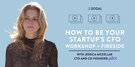Fireside Chat + Workshop : How To Be Your Startup's CFO tickets