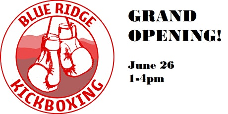 Blue Ridge Kickboxing Grand FULL Opening! tickets