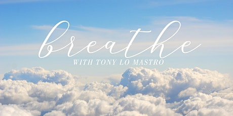 2 HOUR GROUP BREATHWORK SESSION with Tony Lo Mastro tickets