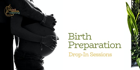 Birth Preparation | Wednesday Drop-In Sessions tickets