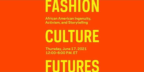 Fashion, Culture, Futures  Virtual Symposium tickets