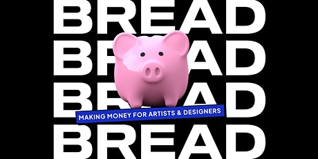 BREAD: Making Money for Visual Artists & Designers tickets
