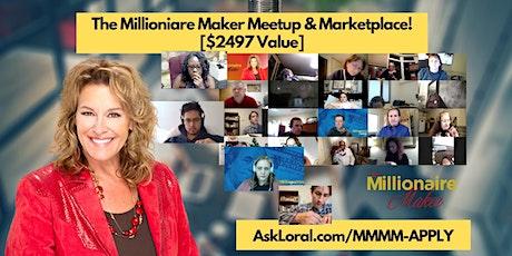 The Millionaire Maker Meetup & Marketplace tickets