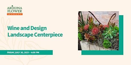 Wine & Design Landscape Centerpiece tickets