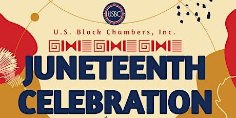 U.S. Black Chambers, Inc. Presents: Juneteenth Celebration 2021 tickets