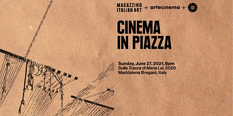 Cinema in Piazza: Artecinema - Sulle Tracce di Maria Lai tickets