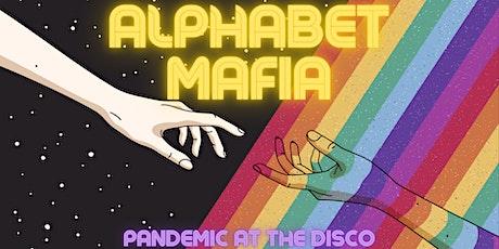 Pandemic at the Disco -  ALPHABET MAFIA tickets