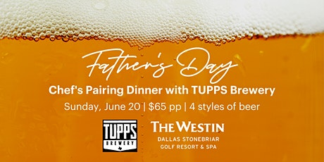 Father's Day Chef's Pairing Dinner with TUPPS Brewery tickets