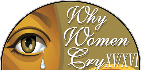 Why Women Cry XV/XVI  Purpose  & Passion...Dancing In The Face of Fear!!! tickets