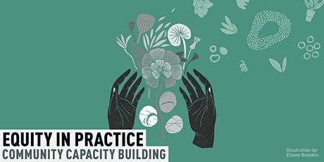 Equity in Practice: Community Capacity Building tickets