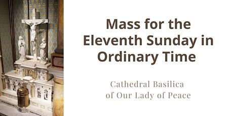 June 13, Sunday Masses at the Cathedral Basilica of Our Lady of Peace tickets
