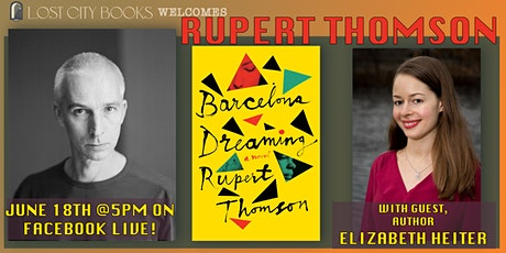 Barcelona Dreaming by Rupert Thomson with guest Elizabeth Heiter tickets