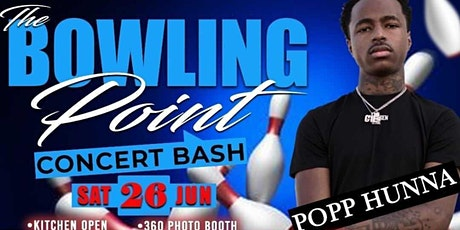 The Bowling Point: Concert Bash- Featuring Live Performance  by Popp Hunna tickets