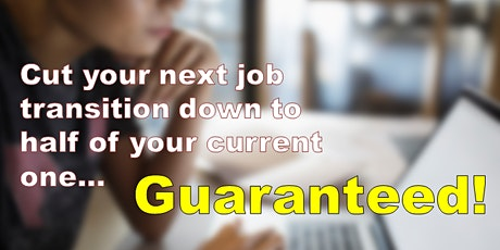Cut Your Next Job Search in Half...Guaranteed! tickets