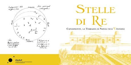 Stelle di Re : Capodimonte, la terrazza di Napoli sull'Universo biglietti