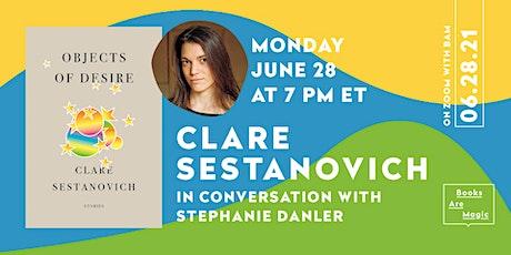 Clare Sestanovich: Objects of Desire w/ Stephanie Danler tickets