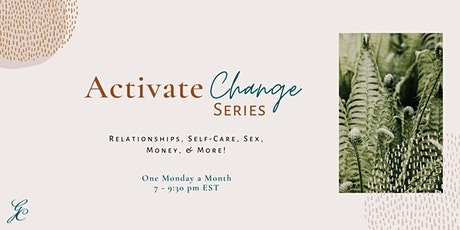 Activate Change Series -  Sexuality, Sensuality, and Intimacy tickets