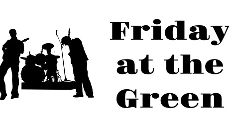 Friday at the Green tickets