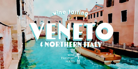 Wine Passport Series: Veneto & N. Italy – Wine Tasting at The Collective tickets
