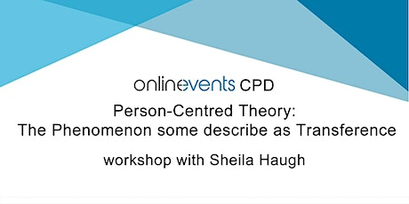 """Person-Centred Theory: The Phenomenon some describe as """"Transference"""" tickets"""