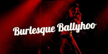 Burlesque Ballyhoo (Friday) tickets